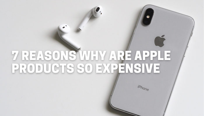 Why are Apple products So Expensive