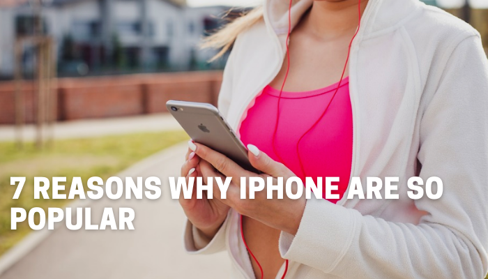 Why iPhone Are So Popular